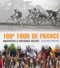 100e Tour de France : anecdotes & histoires vécues