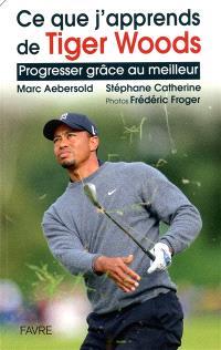 Ce que j'apprends de Tiger Woods : progresser grâce au meilleur