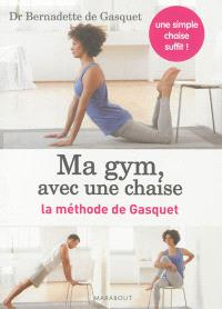 Ma gym, avec une chaise : la méthode de Gasquet