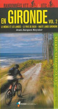 Randonnées VTT & VTC en Gironde. Volume 2, Le Médoc et les Landes, le pays de Buch, Haute Lande girondine