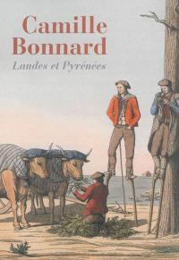 Camille Bonnard : Landes et Pyrénées