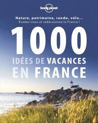 1.000 idées de vacances en France : des plus classiques aux plus décalées