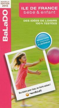 Ile-de-France, bébé & enfant : des idées de loisirs 100 % testées