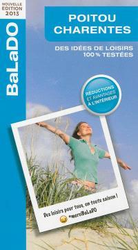 Poitou-Charentes : des idées de loisirs 100 % testées