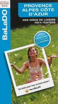 Provence-Alpes-Côte d'Azur : des idées de loisirs 100 % testées