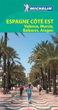 Espagne côté est : Valence, Murcie, Baléares, Aragon