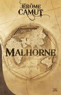 Malhorne. Volume 1, Le trait d'union des mondes