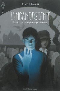 L'incandescent. Volume 1, La société de vigilance permanente