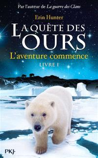La quête des ours. Volume 1, L'aventure commence