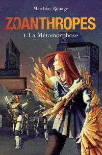 Zoanthropes. Volume 1, La métamorphose
