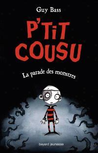 P'tit Cousu. Volume 1, La parade des monstres