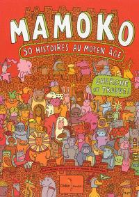 Mamoko : 50 histoires au Moyen Age : cherche et trouve !