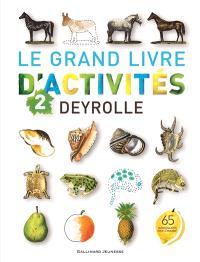 Le grand livre d'activités Deyrolle. Volume 2