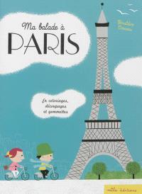 Ma balade à Paris : en coloriages, découpages et gommettes