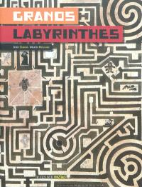Grands labyrinthes. Volume 1