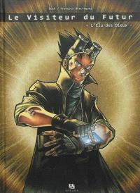 Le visiteur du futur : l'élu des dieux