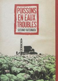 Poissons en eaux troubles : les invisibles du nucléaire
