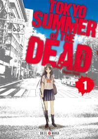 Tokyo, summer of the dead. Volume 1