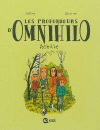 Les profondeurs d'Omnihilo. Volume 1, Achille