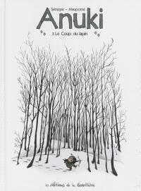 Anuki. Volume 3, Le coup du lapin