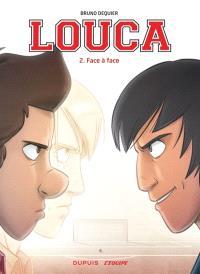 Louca. Volume 2, Face à face
