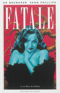 Fatale. Volume 2, La main du diable