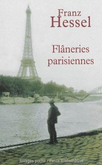 Flâneries parisiennes; Précédé de L'art de se promener