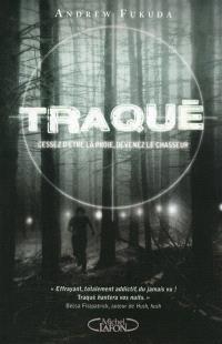 Traqué. Volume 1