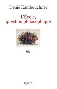 L'école, question philosophique