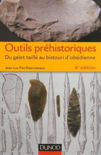 Outils préhistoriques : du galet taillé au bistouri d'obsidienne