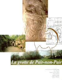 La grotte de Pair-non-Pair : à Prignac-et-Marcamps (Gironde)