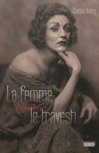 La femme & le travesti