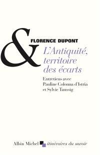 L'Antiquité, territoire des écarts : entretiens avec Pauline Colonna d'Istria et Sylvie Taussig