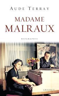 Madame Malraux : biographie