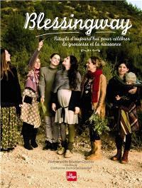 Blessingway : rituels d'aujourd'hui pour célébrer la grossesse et la naissance