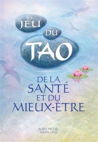 Le jeu du tao : de la santé et du mieux-être