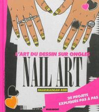 Nail art : l'art du dessin sur ongles : 25 projets expliqués pas à pas