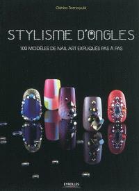 Stylisme d'ongles : 100 modèles de Nail Art expliqués pas à pas