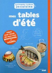 Je m'organise, je décore, je cuisine : mes tables d'été