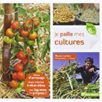 Je paille mes cultures : moins d'arrosage, moins d'herbes indésirables, des légumes tout propres