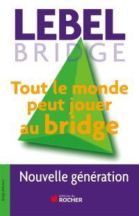 Tout le monde peut jouer au bridge : nouvelle génération