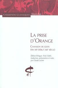 La prise d'Orange : chanson de geste, fin XIIe-début XIIIe siècle