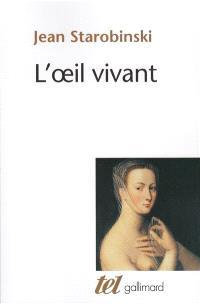 L'oeil vivant : Corneille, Racine, La Bruyère, Rousseau, Stendhal