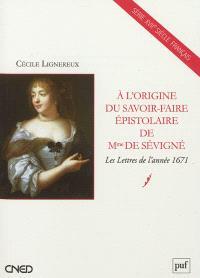 À l'origine du savoir-faire épistolaire de Mme de Sévigné : les lettres de l'année 1671