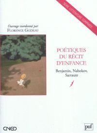 Poétiques du récit d'enfance : Benjamin, Nabokov, Sarraute