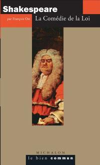 Shakespeare : la comédie de la loi