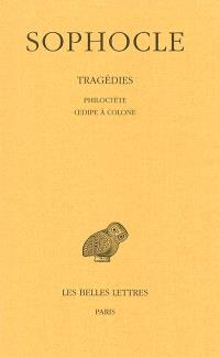 Tragédies. Volume 3, Philoctète; Oedipe à Colone