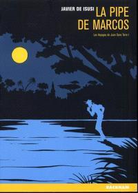 Les voyages de Jean Sans-Terre. Volume 1, La pipe de Marcos