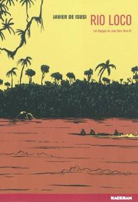 Les voyages de Juan Sans-Terre. Volume 3, Rio loco