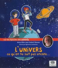 L'Univers : ce qu'on ne sait pas encore...